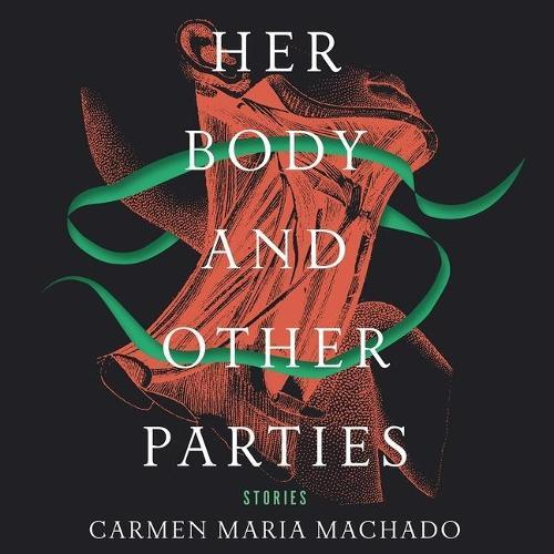 Her Body and OtherParties:Stories