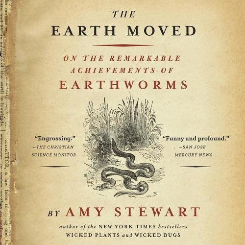 The Earth Moved: On the Remarkable AchievementsofEarthworms