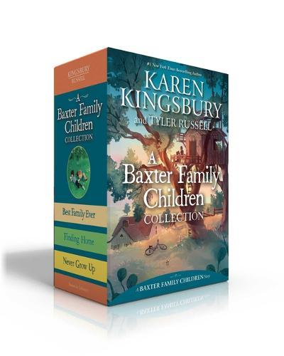 A Baxter Family Children Collection: Best Family Ever; Finding Home; NeverGrowUp