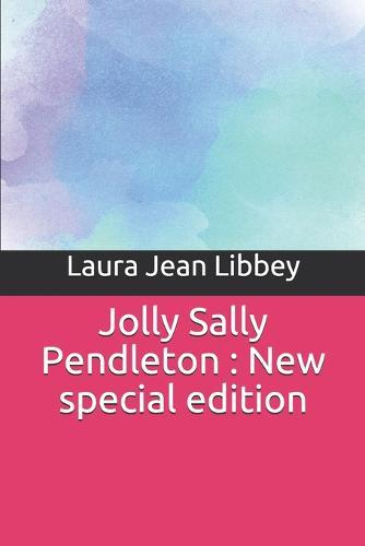 Jolly Sally Pendleton: Newspecialedition