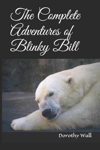 The Complete Adventures ofBlinkyBill