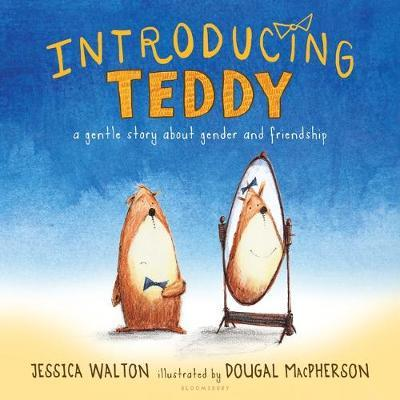 Introducing Teddy: A Gentle Story about GenderandFriendship