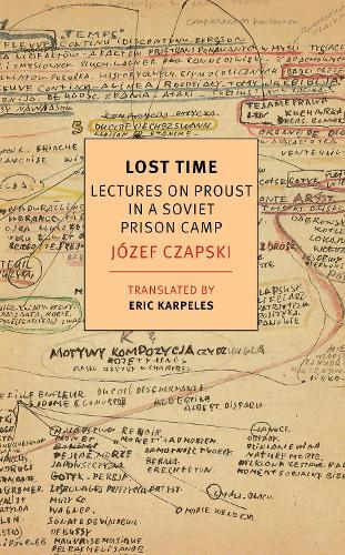 Lost Time: Lectures On Proust In A SovietPrisonCamp