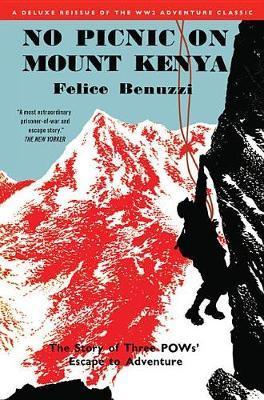 No Picnic on Mount Kenya: The Story of Three Pows' EscapetoAdventure