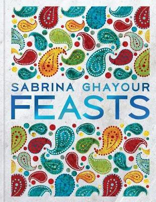 Feasts: Middle Eastern Food to Savor&Share