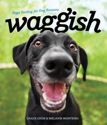 Waggish: Dogs Smiling forDogReasons
