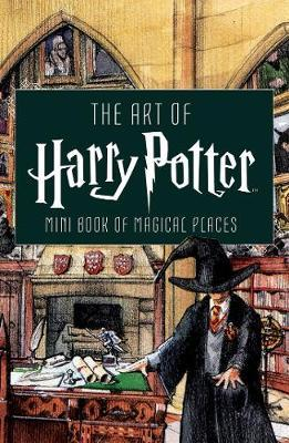 Art of Harry Potter: Mini Book ofMagicalPlaces