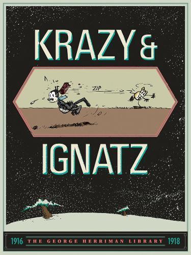 The George Herriman Library: Krazy &Ignatz1916-1918