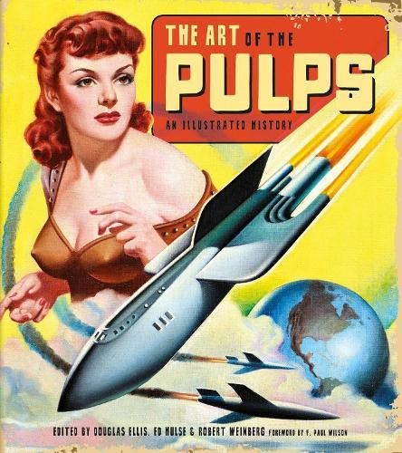 The Art of the Pulps: AnIllustratedHistory