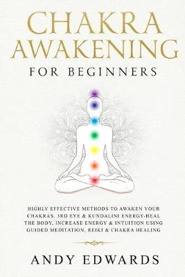 chakra awakening for beginners highly effective methods