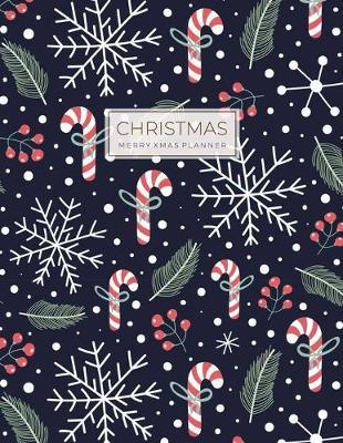 Christmas Planner: Merry Xmas Journal or X'mas Holiday Party Planning and Before Memories Vacation Schedule Organizer (Countdown Festival for Family)