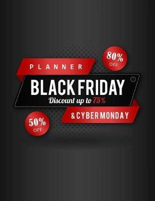 Black Friday & Cyber Monday Planner: Countdown Shopping Planning Book with Organizer and Holiday Schedule Tracker for Department store or Best Deal Comparison & Coupons to Use