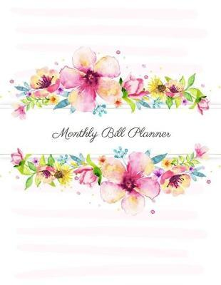 Monthly Bill Planner: Monthly Budget Planning & Expense Tracker Bill Organizer or Finance Weekly and Daily Notebook with Debt Payment Logbook