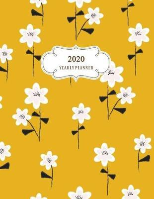 2020 Yearly Planner: Weekly & Monthly Organizer or Daily Diary with Chaos Coordinator 1 Year Motivational Agenda for Schedule (January 1, to December 31, 2020)