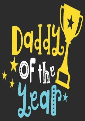 Daddy of the year: gift for dad: Great Journal or Planner a good gift for dad, Elegant notebook surprise birthday gift for a dad 100 pages 7 x 10 (Christmas giftfordad)