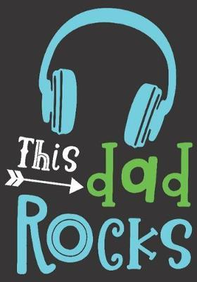 This dad rocks: gift for dad: Great Journal or Planner a good gift for dad, Elegant notebook surprise birthday gift for a dad 100 pages 7 x 10 (Christmas giftfordad)
