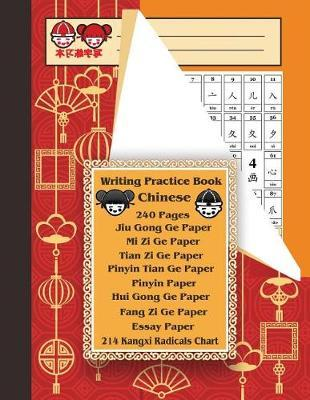 Writing Practice Book Chinese 240 Pages: Chinese Character Writing Practice  Paper All 8 Types and 214 Kangxi Radicals Chart Is the Essential Reference