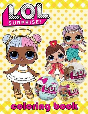 L O L Surprise Coloring Book For Kids 30 Illustrations L O L Surprise Dolls By Mr Ben
