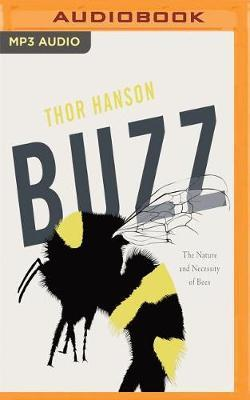 Buzz: The Nature and NecessityofBees