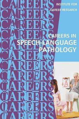 Careers in Speech-Language Pathology: Communications SciencesandDisorders