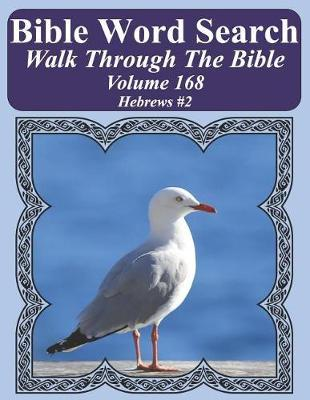 Bible Word Search Walk Through the Bible Volume 168: Hebrews #2 Extra Large  Print by T W Pope