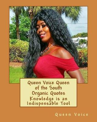 Queen Voice Queen of the South Organic Quotes: Knowledge is anIndispensableTool