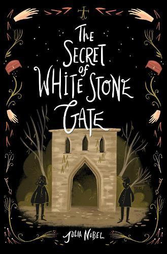 The Secret of White Stone Gate (Black Hollow Lane, Book 2)