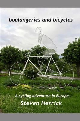 Boulangeries and Bicycles: A Cycling AdventureinEurope