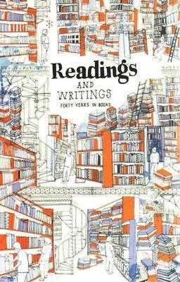 Readings and Writings: Forty Years in Books