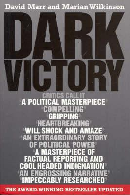 Dark Victory: How a Government Lied its Way toPoliticalTriumph