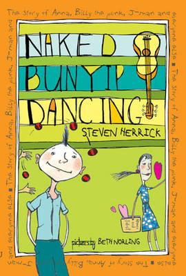 Naked Bunyip Dancing: The Story of Anna, Billy the Punk, J-Man and Everyone Else
