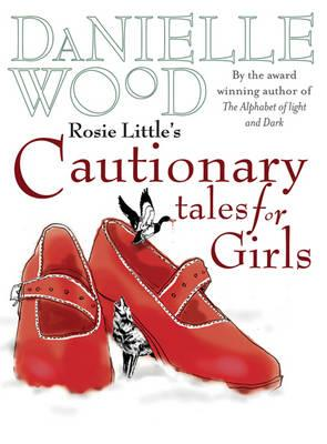 Rosie Little's Cautionary Tales for Girls