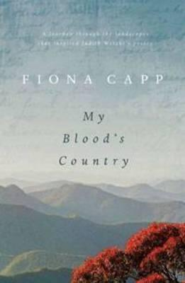 My Blood's Country: In the Footsteps of Judith Wright