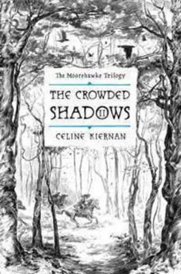 The Crowded Shadows: The Moorehawke Trilogy,VolII