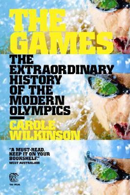The Games: The Extraordinary History of the Modern Olympics