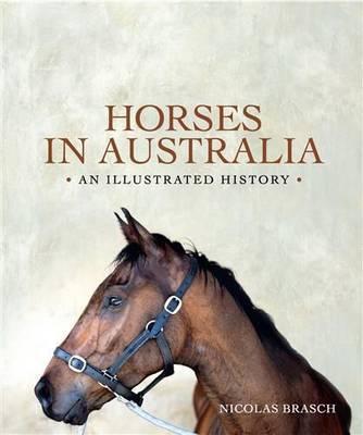 Horses in Australia: Anillustratedhistory