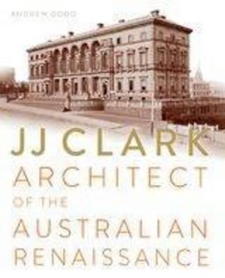 JJ Clark: Architect of the Australian Renaissance