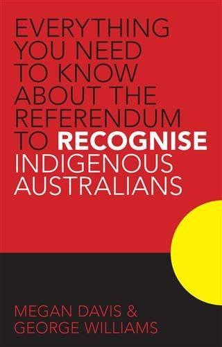 Everything You Need To Know About the Referendum To RecogniseIndigenousAustralians
