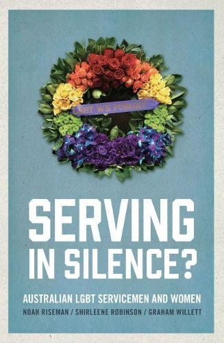 Serving in Silence?: Australian LGBT servicemen and women