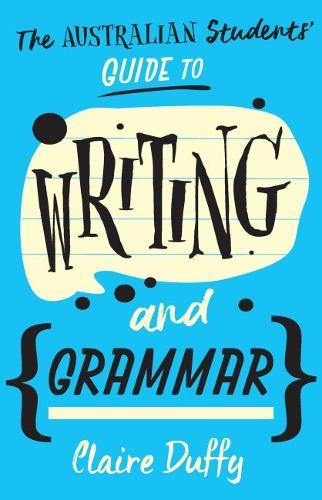The Australian Students' Guide to WritingandGrammar