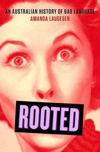 Rooted: An Australian history ofbadlanguage