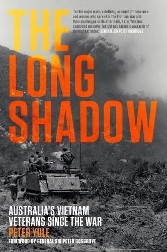 The Long Shadow: Australia's Vietnam Veterans sincetheWar