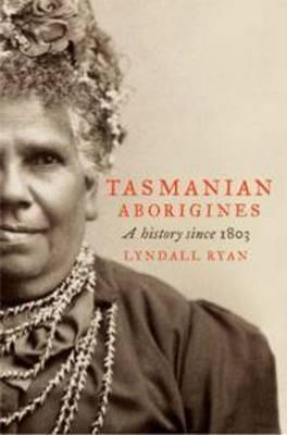 The Tasmanian Aborigines: A New History
