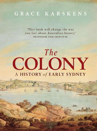 The Colony: A history ofearlySydney