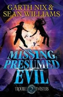 Missing, Presumed Evil: Troubletwisters 4