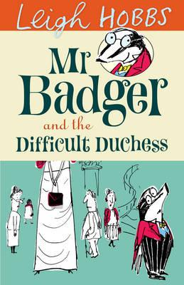 Mr Badger and theDifficultDuchess