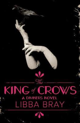 The King of Crows (The Diviners, Book 4)