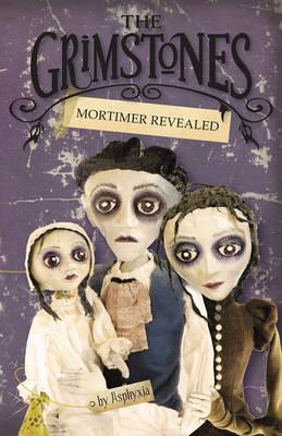 Mortimer Revealed: TheGrimstones2