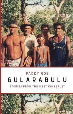 Gularabulu: Stories from theWestKimberley