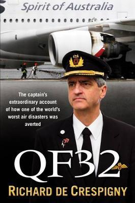 QF32: The Captain's Extraordinary Account of How One of the World's Worst Air Disasters Was Averted